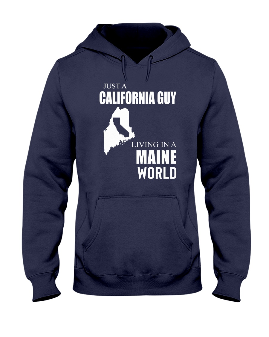 JUST A CALIFORNIA GUY IN A MAINE WORLD Hooded Sweatshirt