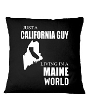 JUST A CALIFORNIA GUY IN A MAINE WORLD Square Pillowcase thumbnail