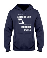 JUST AN ARIZONA GUY IN A MISSOURI WORLD Hooded Sweatshirt front
