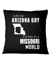 JUST AN ARIZONA GUY IN A MISSOURI WORLD Square Pillowcase thumbnail