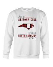 JUST AN ARIZONA GIRL IN A NORTH CAROLINA WORLD Crewneck Sweatshirt thumbnail