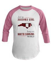JUST AN ARIZONA GIRL IN A NORTH CAROLINA WORLD Baseball Tee thumbnail