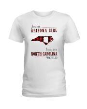 JUST AN ARIZONA GIRL IN A NORTH CAROLINA WORLD Ladies T-Shirt thumbnail