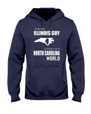 JUST AN ILLINOIS GUY IN A NORTH CAROLINA WORLD Hooded Sweatshirt front