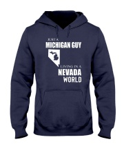 JUST A MICHIGAN GUY IN A NEVADA WORLD Hooded Sweatshirt front