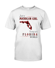 JUST A MICHIGAN GIRL IN A FLORIDA WORLD Classic T-Shirt front