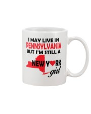 LIVE IN PENNSYLVANIA BUT I'M A NEW YORK GIRL Mug thumbnail