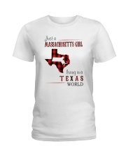 JUST A MASSACHUSETTS GIRL IN A TEXAS WORLD Ladies T-Shirt tile
