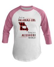 JUST AN OKLAHOMA GIRL IN A MISSOURI WORLD Baseball Tee thumbnail