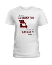 JUST AN OKLAHOMA GIRL IN A MISSOURI WORLD Ladies T-Shirt thumbnail