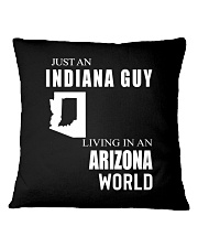 JUST AN INDIANA GUY IN AN ARIZONA WORLD Square Pillowcase thumbnail