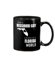 JUST A MISSOURI GUY IN A FLORIDA WORLD Mug tile