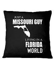 JUST A MISSOURI GUY IN A FLORIDA WORLD Square Pillowcase thumbnail