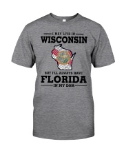 LIVE IN WISCONSIN BUT I'LL HAVE FLORIDA IN MY DNA Classic T-Shirt thumbnail