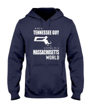 JUST A TENNESSEE GUY IN A MASSACHUSETTS WORLD Hooded Sweatshirt front
