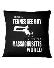 JUST A TENNESSEE GUY IN A MASSACHUSETTS WORLD Square Pillowcase thumbnail