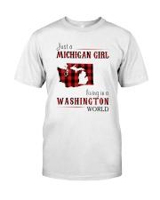 JUST A MICHIGAN GIRL IN A WASHINGTON WORLD Classic T-Shirt thumbnail