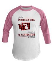 JUST A MICHIGAN GIRL IN A WASHINGTON WORLD Baseball Tee thumbnail