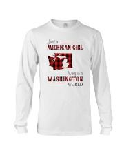 JUST A MICHIGAN GIRL IN A WASHINGTON WORLD Long Sleeve Tee thumbnail