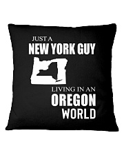 JUST A NEW YORK GUY IN AN OREGON WORLD Square Pillowcase thumbnail