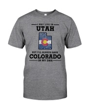 LIVE IN UTAH BUT I'LL HAVE COLORADO IN MY DNA Classic T-Shirt thumbnail