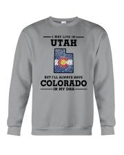 LIVE IN UTAH BUT I'LL HAVE COLORADO IN MY DNA Crewneck Sweatshirt thumbnail