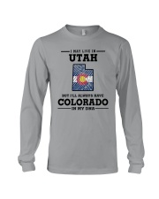 LIVE IN UTAH BUT I'LL HAVE COLORADO IN MY DNA Long Sleeve Tee thumbnail
