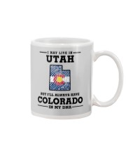 LIVE IN UTAH BUT I'LL HAVE COLORADO IN MY DNA Mug thumbnail