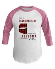 JUST A TENNESSEE GIRL IN AN ARIZONA WORLD Baseball Tee thumbnail