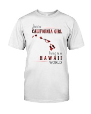 JUST A CALIFORNIA GIRL IN A HAWAII WORLD Classic T-Shirt thumbnail