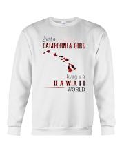 JUST A CALIFORNIA GIRL IN A HAWAII WORLD Crewneck Sweatshirt thumbnail