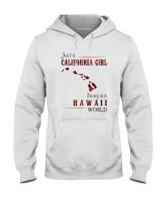 JUST A CALIFORNIA GIRL IN A HAWAII WORLD Hooded Sweatshirt front