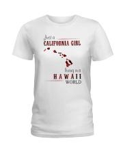 JUST A CALIFORNIA GIRL IN A HAWAII WORLD Ladies T-Shirt thumbnail