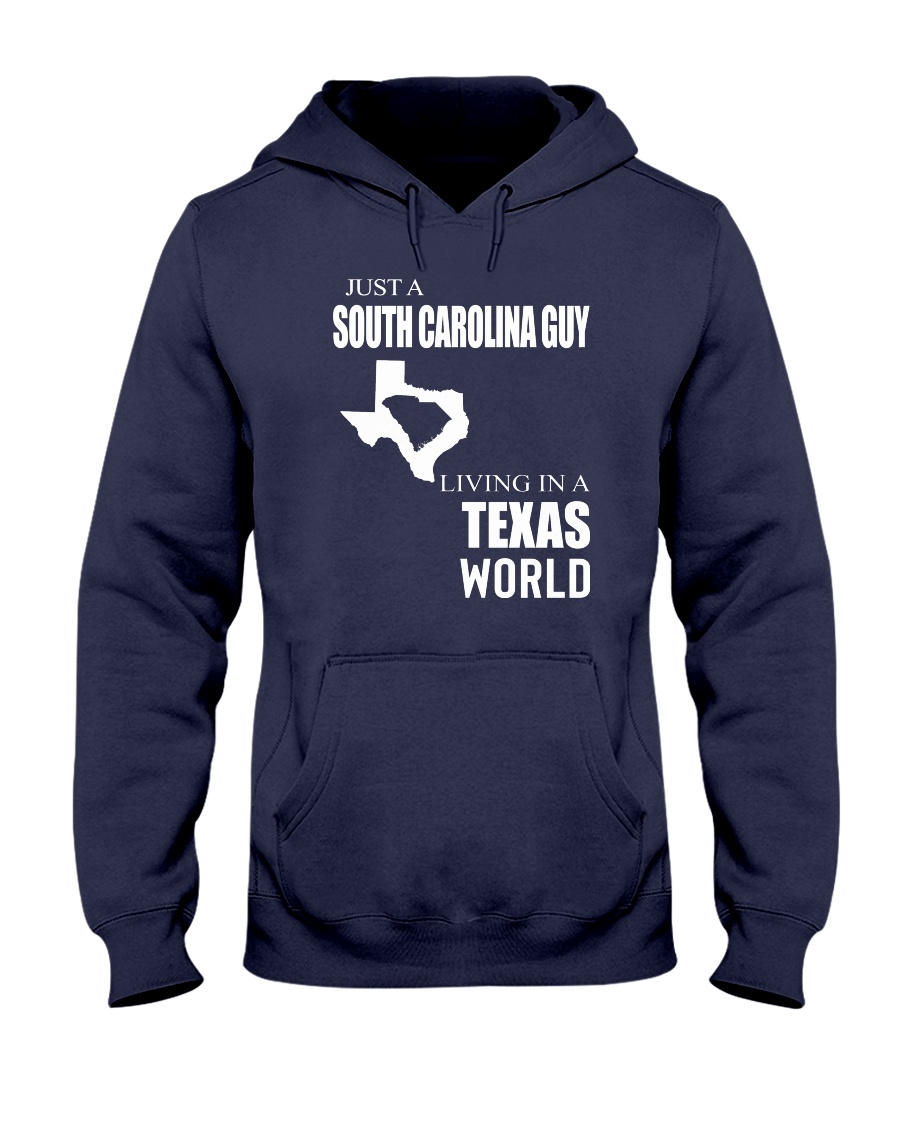 JUST A SOUTH CAROLINA GUY IN A TEXAS WORLD Hooded Sweatshirt