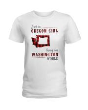 JUST AN OREGON GIRL IN A WASHINGTON WORLD Ladies T-Shirt thumbnail