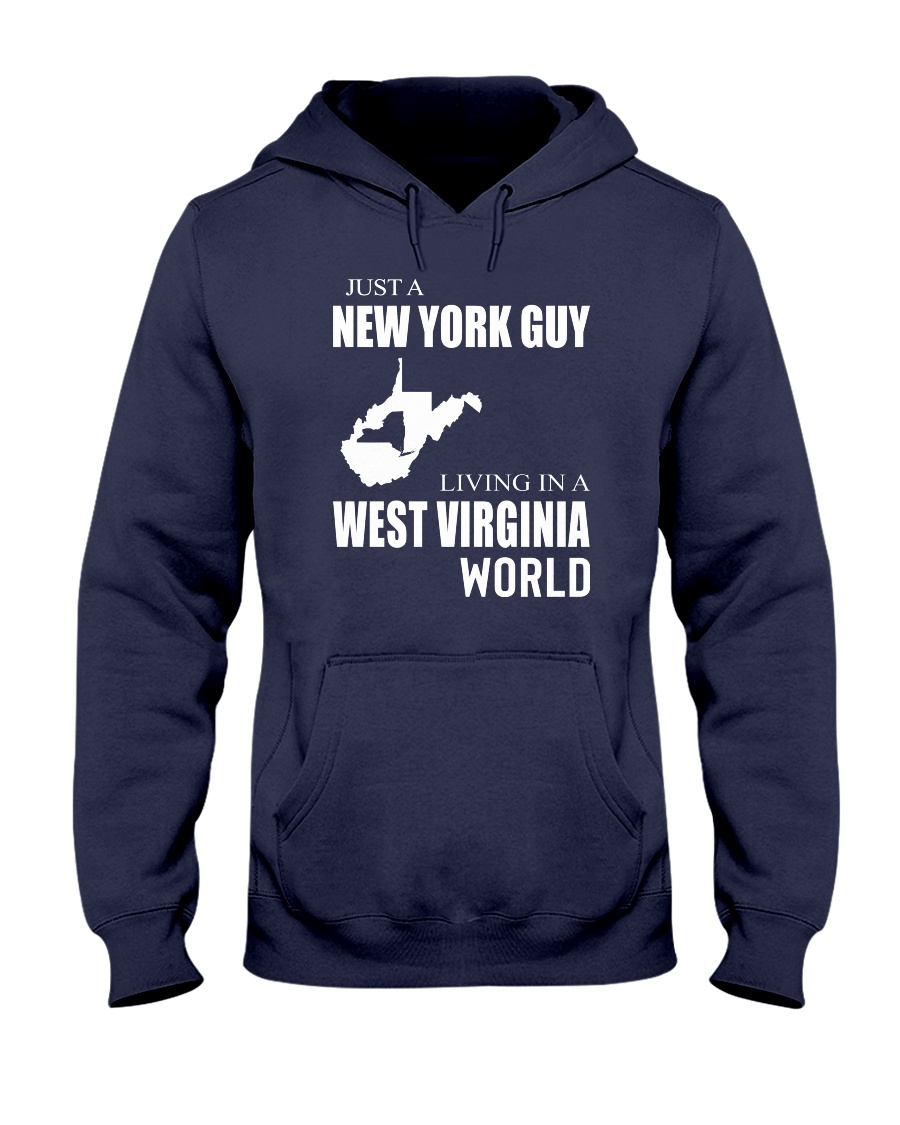 JUST A NEW YORK GUY IN A WEST VIRGINIA WORLD Hooded Sweatshirt