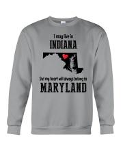 LIVE IN INDIANA BUT BELONG TO MARYLAND Crewneck Sweatshirt thumbnail