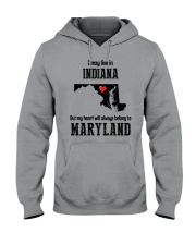 LIVE IN INDIANA BUT BELONG TO MARYLAND Hooded Sweatshirt thumbnail