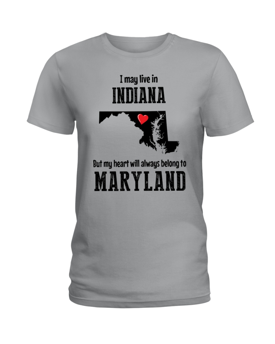 LIVE IN INDIANA BUT BELONG TO MARYLAND Ladies T-Shirt