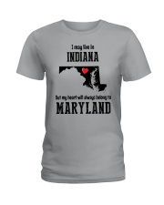 LIVE IN INDIANA BUT BELONG TO MARYLAND Ladies T-Shirt front