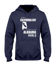 JUST A CALIFORNIA GUY IN AN ALABAMA WORLD Hooded Sweatshirt front