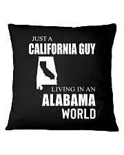 JUST A CALIFORNIA GUY IN AN ALABAMA WORLD Square Pillowcase thumbnail