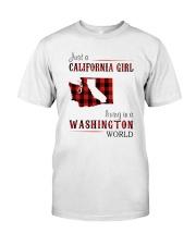 JUST A CALIFORNIA GIRL IN A WASHINGTON WORLD Classic T-Shirt thumbnail
