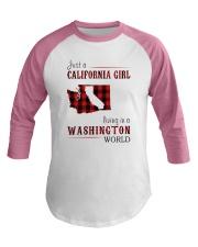 JUST A CALIFORNIA GIRL IN A WASHINGTON WORLD Baseball Tee thumbnail