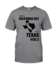 JUST A CALIFORNIA GUY IN A TEXAS WORLD Classic T-Shirt thumbnail