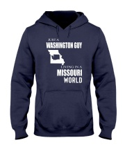 JUST A WASHINGTON GUY IN A MISSOURI WORLD Hooded Sweatshirt front