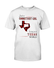 JUST A CONNECTICUT GIRL IN A TEXAS WORLD Classic T-Shirt front