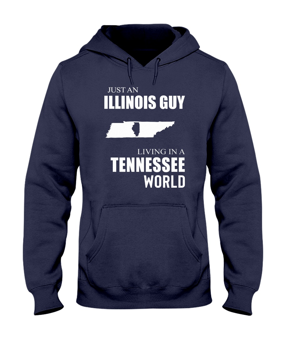 JUST AN ILLINOIS GUY IN A TENNESSEE WORLD Hooded Sweatshirt