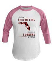 JUST AN OREGON GIRL IN A FLORIDA WORLD Baseball Tee thumbnail