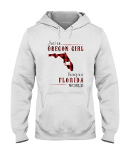 JUST AN OREGON GIRL IN A FLORIDA WORLD Hooded Sweatshirt front